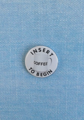 insert coffe to begin