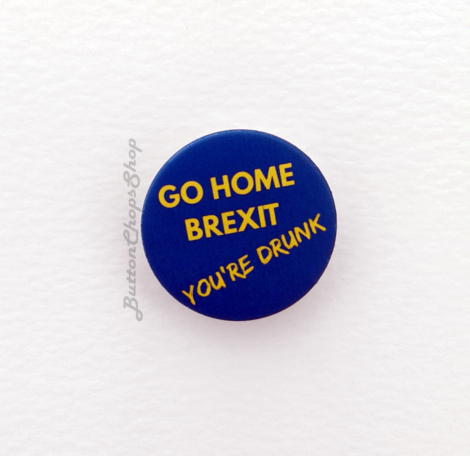 Anti brexit badge go home
